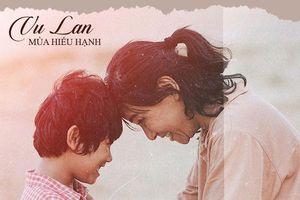 Mùa Vu Lan: Tập nói 'con yêu mẹ'