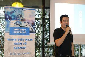 CEO Phạm Văn Tam: Hàng Made in Vietnam nhìn từ Asanzo là gì?