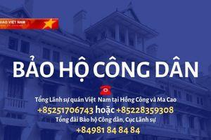 Tổng Lãnh sự quán Việt Nam tại Hong Kong tăng cường phương án bảo hộ công dân