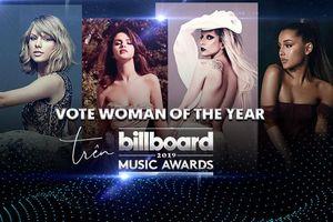 Ai sẽ là cô gái may mắn được Billboard trao giải 'Người phụ nữ của năm' 2019?