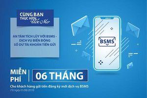 BIDV miễn phí 6 tháng dịch vụ tin nhắn tài khoản BSMS