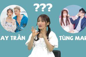 Kay Trần hay Tùng Maru mới là mẫu người yêu lý tưởng của Han Sara