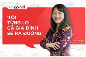 CEO Go-Viet Lê Diệp Kiều Trang: 'Tôi từng lo cả gia đình sẽ ra đường'