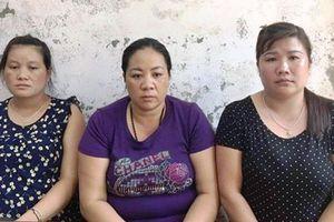 Bắt 3 'nữ quái' lừa bán người qua Trung Quốc
