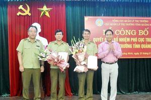 Quảng Ninh có 2 tân Phó Cục trưởng Cục Quản lý thị trường