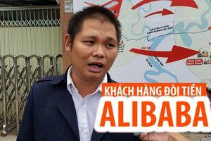 Khách hàng giăng băng rôn đòi công ty Alibaba trả lại tiền nói gì?