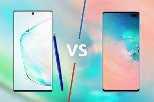 Galaxy Note 10 Plus vs Galaxy S10 Plus 5G: Siêu phẩm nào đáng mua hơn?
