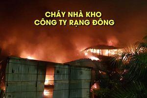 Cả vùng ở Hà Nội náo loạn vì nhà kho Công ty Rạng Đông cháy ngùn ngụt
