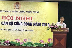 Công đoàn Viên chức Việt Nam tập huấn cán bộ công đoàn năm 2019