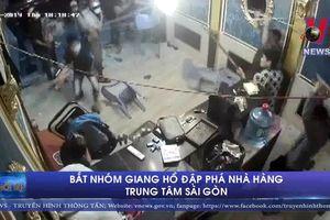 Bắt nhóm giang hồ đập phá nhà hàng trung tâm Sài Gòn