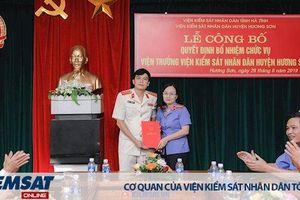 Bổ nhiệm Viện trưởng Viện kiểm sát nhân dân huyện Hương Sơn