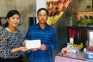 Hỗ trợ gia đình công nhân bị tử vong khi cứu người