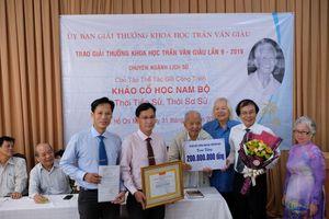 Công trình 'Khảo cổ học Nam bộ' được trao giải thưởng Trần Văn Giàu