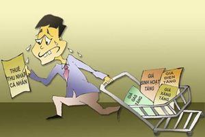 Thuế thu nhập cá nhân'lạc hậu', người nộp thuế đang phải chịu gánh nặng