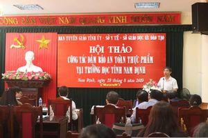 Nam Định: Tổ chức Hội thảo về đảm bảo An toàn thực phẩm tại trường học