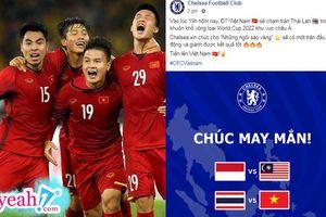 CLB Bóng đá Chelsea gửi lời chúc đến đội tuyển Việt Nam trước giờ chạm trán Thái Lan