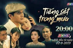 Lịch phát sóng phim 'Tiếng sét trong mưa' trên Đài truyền hình Vĩnh Long