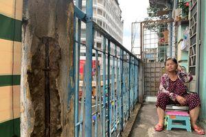 Vì sao dân không chịu di dời khỏi chung cư nứt toác, chờ sập ở TP.HCM?