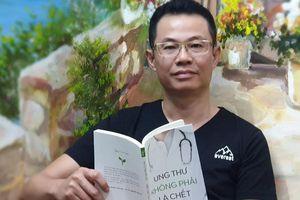 Sách 'Ung thư không phải là chết' bị tố đưa thông tin phản khoa học