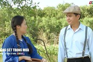 Lịch phát sóng phim 'Tiếng sét trong mưa' tập 8: Cậu Ba bảo vệ Thị Bình trước mặt Hai Sáng
