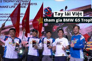 Tay lái Việt lần đầu vươn đến 'sân chơi' thế giới BMW GS Trophy