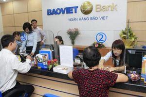 6 tháng đầu năm, mảng tín dụng mang về cho BaoVietBank khoản lãi gần 400 tỷ đồng