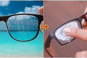 Mẹo xóa vết xước trên kính cận, kính râm tại nhà hiệu quả nhất