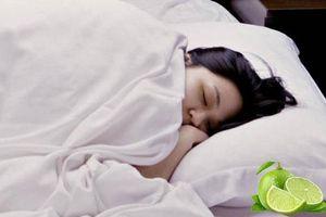Bổ tư quả chanh rồi đặt đầu giường, sáng hôm sau ngủ dậy sẽ thấy ngay điều bất ngờ