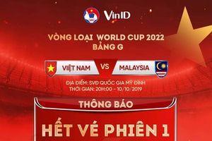 Toàn bộ vé trận đấu Việt Nam - Malaysia bán hết sạch trong vòng 1 ngày