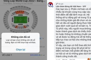 VFF lý giải tình trạng vài phút đã báo hết vé Việt Nam - Malaysia