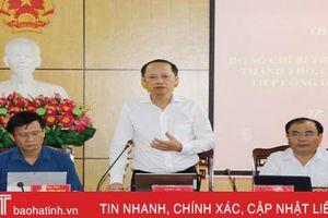 Phối hợp giải quyết kịp thời các khiếu nại, tố cáo của công dân TP Hà Tĩnh