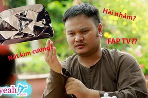 Vinh Râu đáp trả cực gắt khi bị chỉ trích FAP TV làm hài nhảm vẫn đạt 10 triệu đăng kí trên Youtube