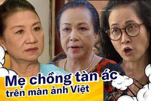 Ác như mẹ chồng phim Việt: Đầu độc con dâu đến vô sinh như Hoa Hồng Trên Ngực Trái chưa phải là 'kinh' nhất!