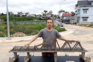 Chàng trai Đà Lạt 'thu nhỏ' cầu Long Biên khiến dân mạng trầm trồ