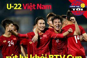 U-22 Việt Nam không dự BTV Cup; Hoàng Nam, Daniel vô tứ kết
