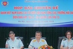Hải quan Việt Nam đăng cai tổ chức Hội nghị Tổng cục trưởng Hải quan ASEM lần thứ 13