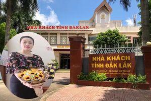 Sẽ khai trừ Đảng, xem xét đuổi việc nữ trưởng phòng Tỉnh ủy Đắk Lắk mượn bằng để thăng tiến