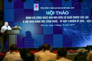 PV Power tổ chức Hội thảo 'Đánh giá công nghệ nhà máy điện sử dụng nhiên liệu LNG'