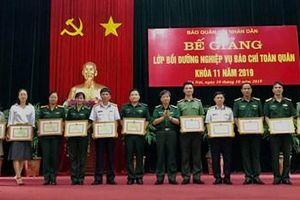 Bế giảng Lớp bồi dưỡng nghiệp vụ báo chí toàn quân khóa 11
