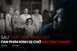 Sau 'Thất Sơn Tâm Linh, fan phim kinh dị Việt chờ đợi 'Bắc Kim Thang'