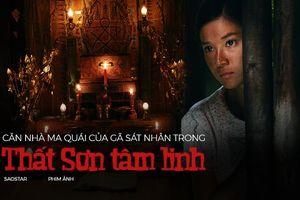 Khám phá căn nhà ma quái của gã sát nhân thầy Huỳnh trong 'Thất Sơn Tâm Linh'