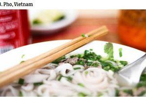 Bất ngờ hai món ăn Việt được báo ngoại xếp top món ngon nhất thế giới