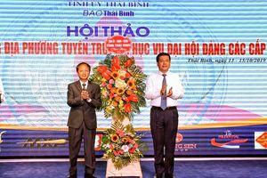 Hội thảo 'Báo Đảng địa phương tuyên truyền phục vụ Đại hội Đảng các cấp'