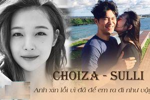 Choiza- người yêu cũ của Sulli đăng bức ảnh gây hoang mang và tâm thư tiễn biệt