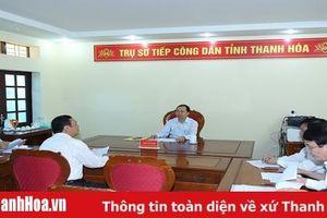 Văn phòng Tỉnh ủy Thanh Hóa thông báo thay đổi ngày tiếp dân, đối thoại với công dân của đồng chí Bí thư Tỉnh ủy