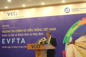 Ngành tài chính, viễn thông Việt Nam đứng trước cơ hội phát triển sau hiệp định EVFTA