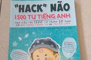 Sách 'Hack não 1.500 từ tiếng Anh' có nhiều ngôn từ phản cảm?