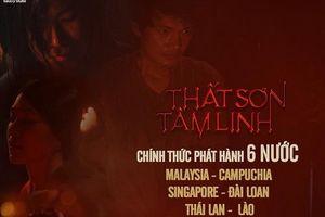 Bộ phim 'Thất Sơn Tâm Linh' chính thức phát hành tại 6 quốc gia