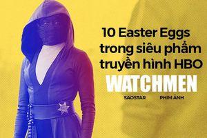 Fan cứng Watchmen nhìn phát biết ngay 10 Easter Eggs trong siêu phẩm truyền hình HBO