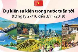 Dự kiến sự kiện trong nước tuần từ 27/10 đến 3/11/2019